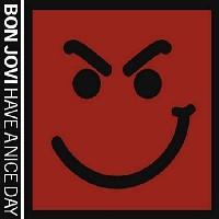 Bon Jovi: Have a nice day - Que tengas un lindo día